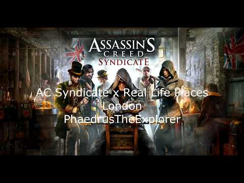 Assassin's Creed Syndicate - London landmarks (Real Places x In game)