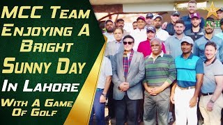 MCC Team Enjoying A Bright Sunny Day In Lahore With A Game Of Golf | PCB
