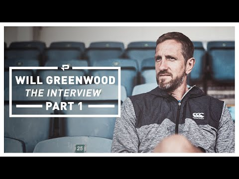 Will Greenwood: THE INTERVIEW (Part 1)