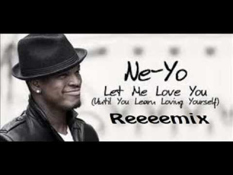 Download Ne-Yo Let Me Love You (Until You Learn Loving Yourself) Remix