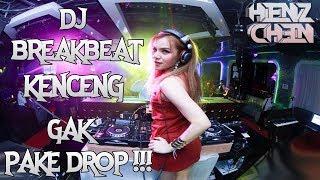 DJ BREAKBEAT KENCENG 2018 | GAK PAKE DROP [ SPECIAL REQ MR NOVAL SBD ]