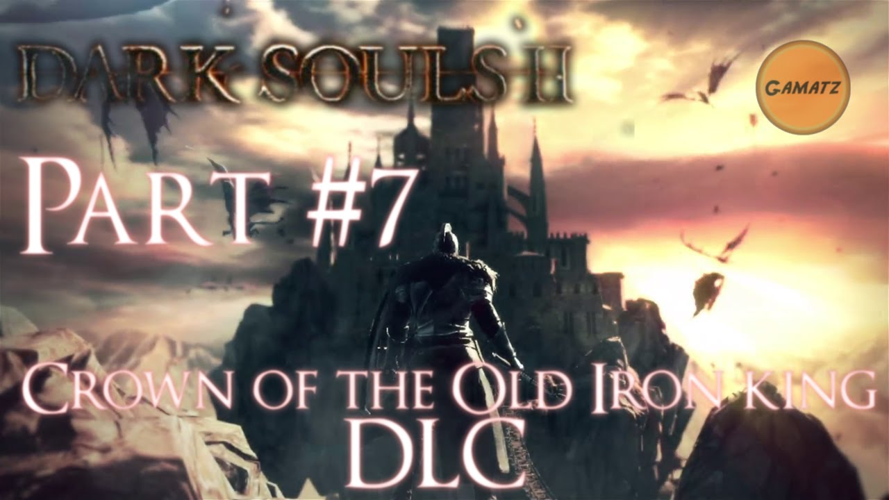 Crown Of The Old Iron King: Dark Souls 2 - Crown Of The Old Iron King DLC