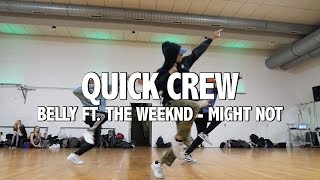 QUICK CREW I Belly FT. The Weeknd - MIGHT NOT
