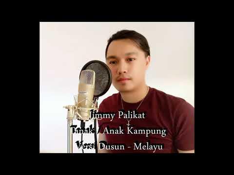 Jimmy Palikat ft One Nation Emcee Anak Kampung Versi Dusun - Melayu (Cover)