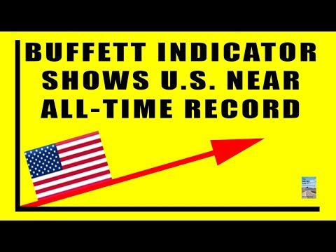 Buffet Indicator Shows Stock Market Nears ALL-TIME BIGGEST BUBBLE EVER!