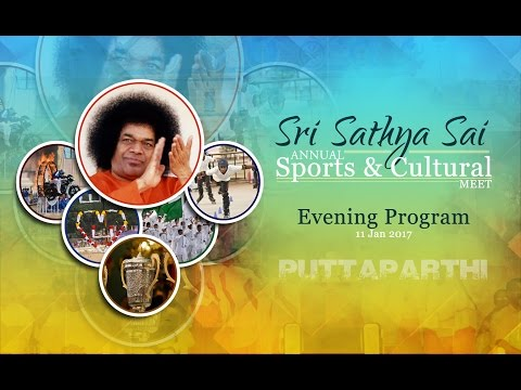 Annual Sports & Cultural Meet of Sathya Sai Educational Institution, Evening Program - 11 Jan 2017