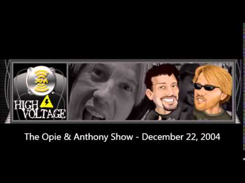 The Opie & Anthony Show - December 22, 2004 (Full Show)