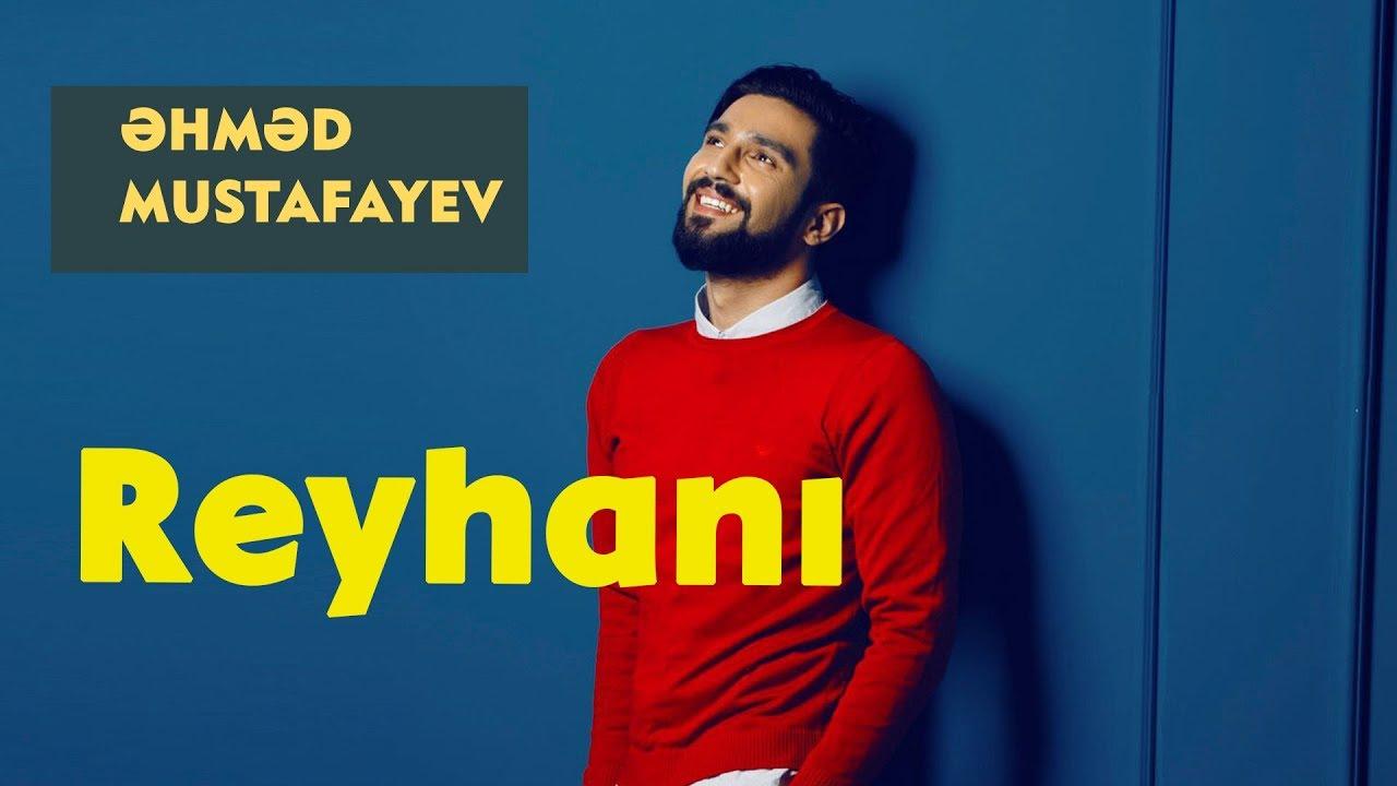 Ahmed Mustafayev — Reyhani
