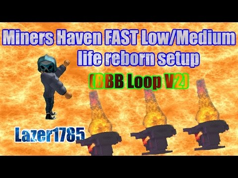 Miners Haven: FAST low / medium life reborn setup [BBB loop v2]