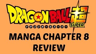 Dragon Ball Super Manga Chapter 8 Review/Discussion (Dragon Ball Super SPOILERS)