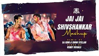 Jai Jai Shivshankar (Mashup) | DJ King x Show Stellar