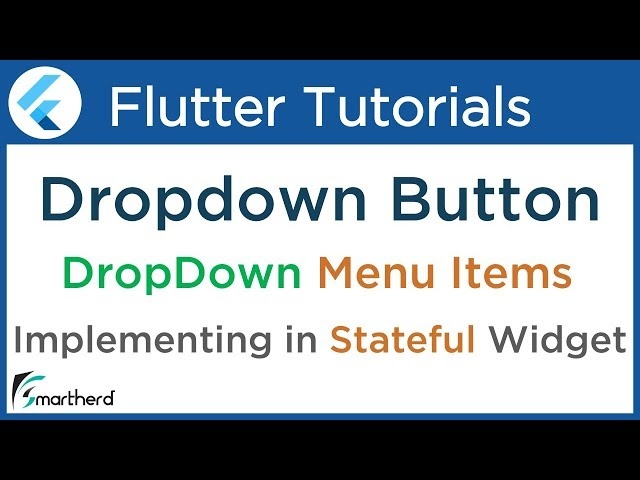 #3.4 Flutter DropdownButton Tutorial: Dropdown Menu Item List for beginners: Flutter with Dart