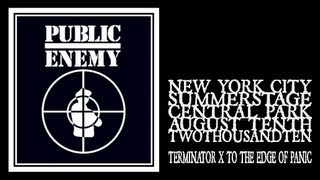 Download Public Enemy - Terminator X To The Edge Of Panic (Central Park Summerstage 2010) MP3 song and Music Video