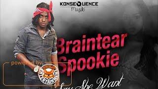 Braintear Spookie - Say She Want (Raw) [Dark Emotions Riddim] December 2016
