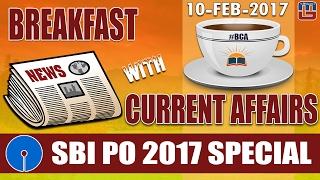 #bca | Breakfast With Current Affairs | 10 Feb, 2017 | ब्रेकफास्ट विथ करंट अफेयर्स | SBI PO 2017