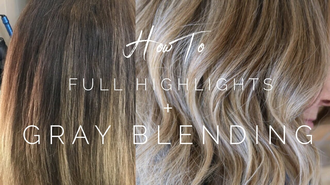 Full Highlights Gray Blending Hair Tutorial Youtube