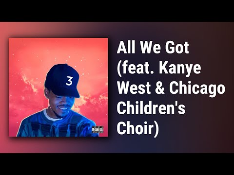 Chance The Rapper // All We Got (feat. Kanye West & Chicago Children's Choir)