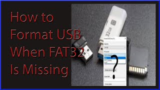 How to format USB device when fat32 option is not available
