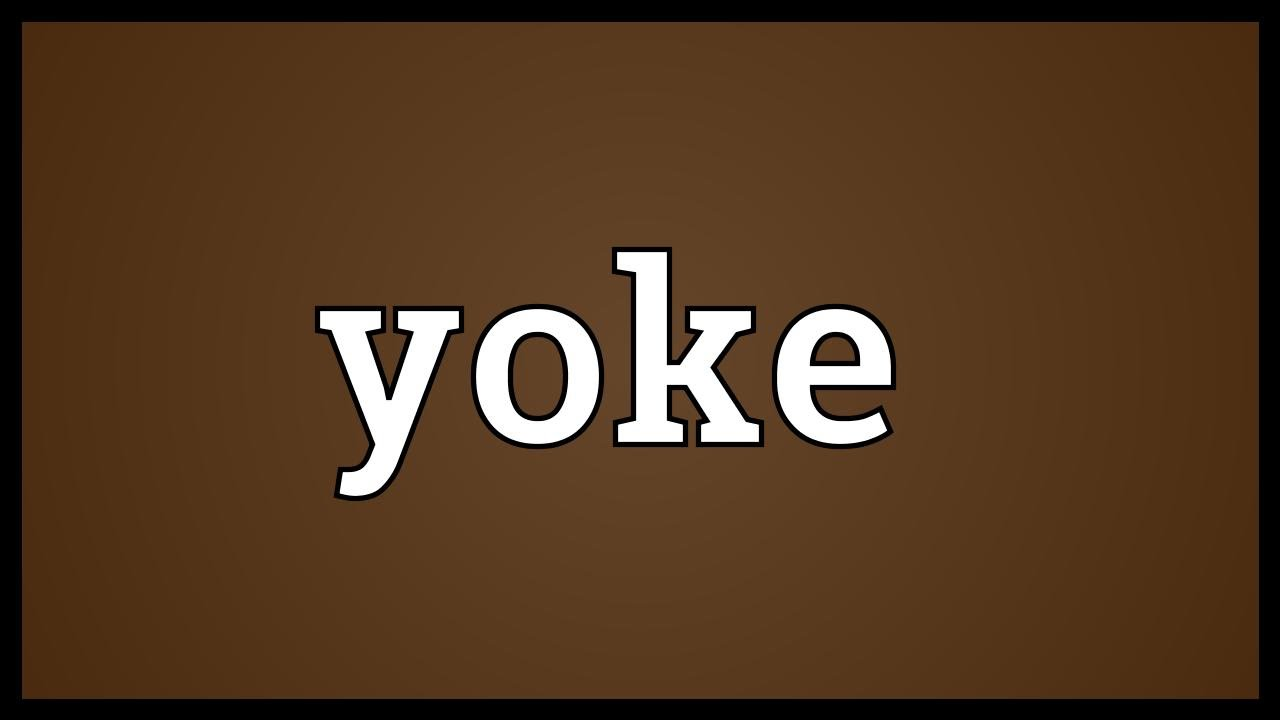 Yoke Meaning Youtube