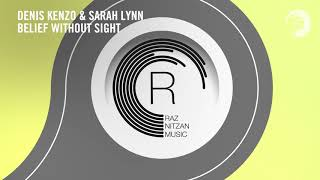 VOCAL TRANCE: Denis Kenzo & Sarah Lynn - Belief Without Sight (RNM) + LYRICS