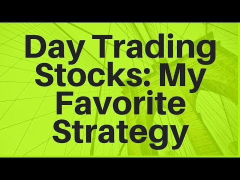 Day Trading Stocks: My Favorite Strategy
