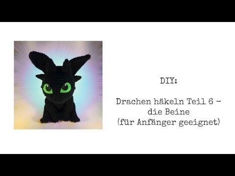 Diy Drachen Häkeln Teil 6 Die Beine Für Anfänger Geeignet Youtube