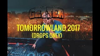 Getter - tomorrowland 2017 | drops only
