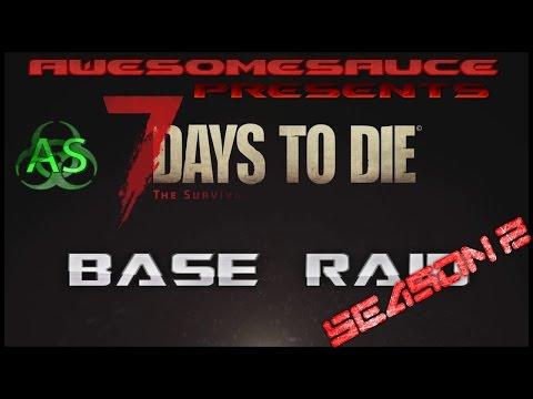 7 days to die base raid - Season 2 Raid 6(Easiest raid ever)