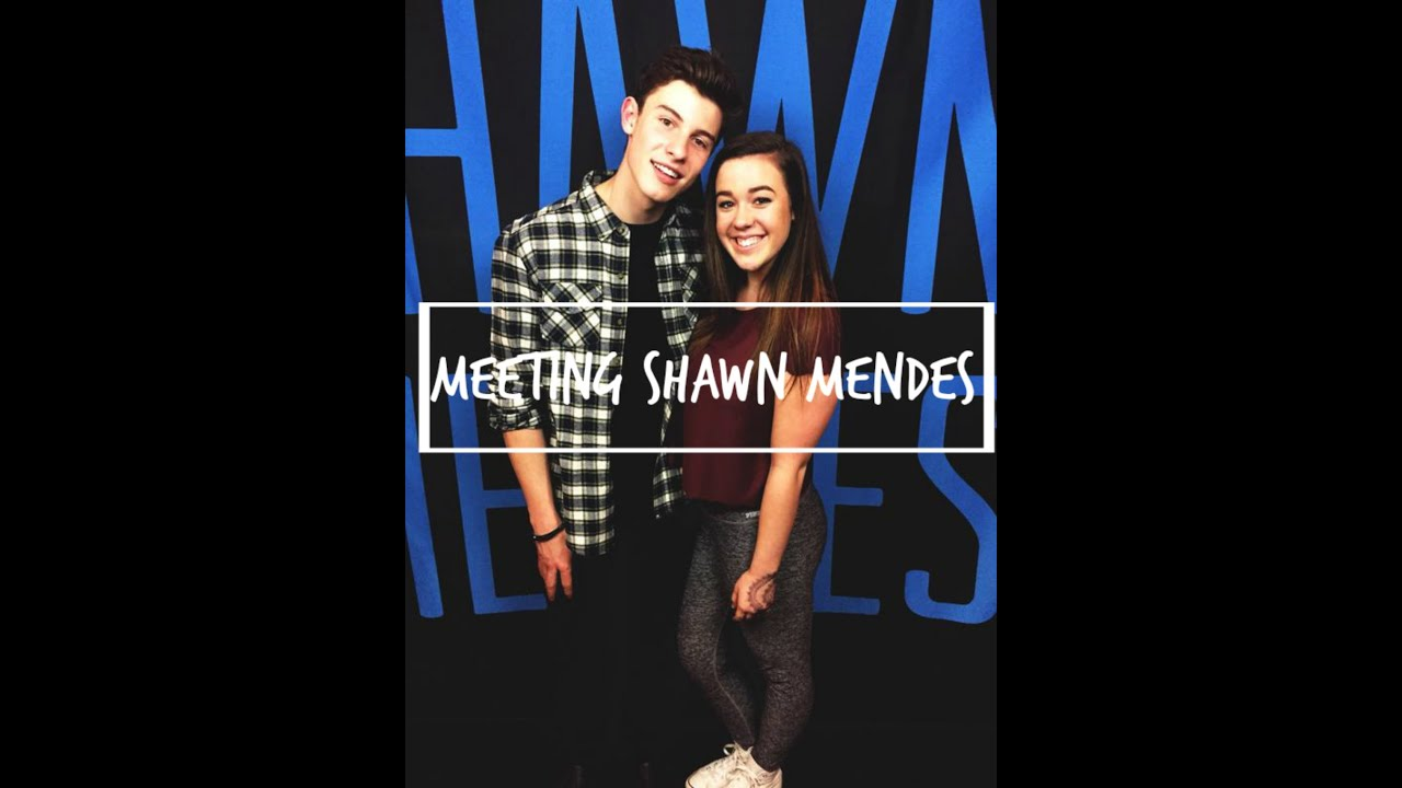 Meeting Shawn Mendes Youtube