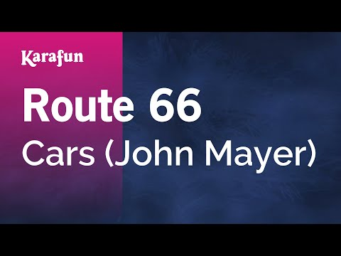 Karaoke Route 66 - John Mayer *
