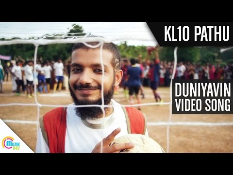 Kl10 Pathu | Duniyavin Video Song | Official