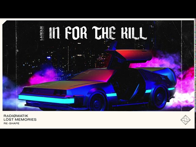 La Roux - In For The Kill (RADIØMATIK & Löst Memories Re-shape)