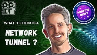 "Can you explain what a ""Network Tunnel"" does❓ 