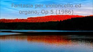 Fantasia per violoncello ed organo, Op. 5 (1986)