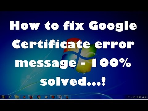 How to fix Google Certificate error message - 100% solved.!