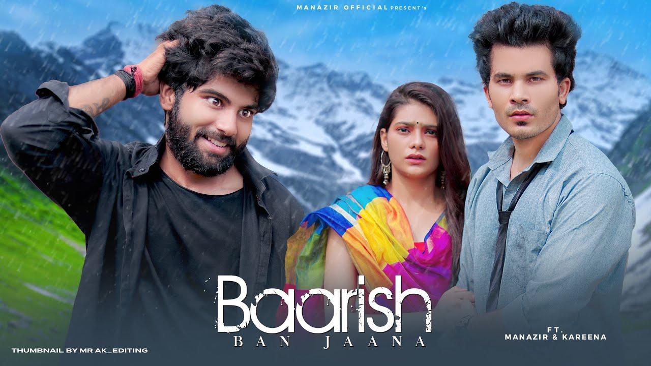 Baarish Ban Jaana   Misunderstanding Love Story   Stebin Ben   Manazir Official