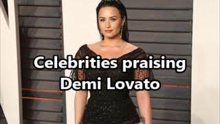 Celebrities praising Demi Lovato 2016