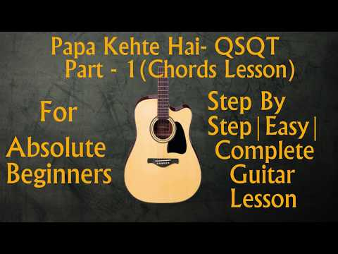 Papa kehte hain | QSQT |  Easy and Complete Guitar Lesson | Part 1