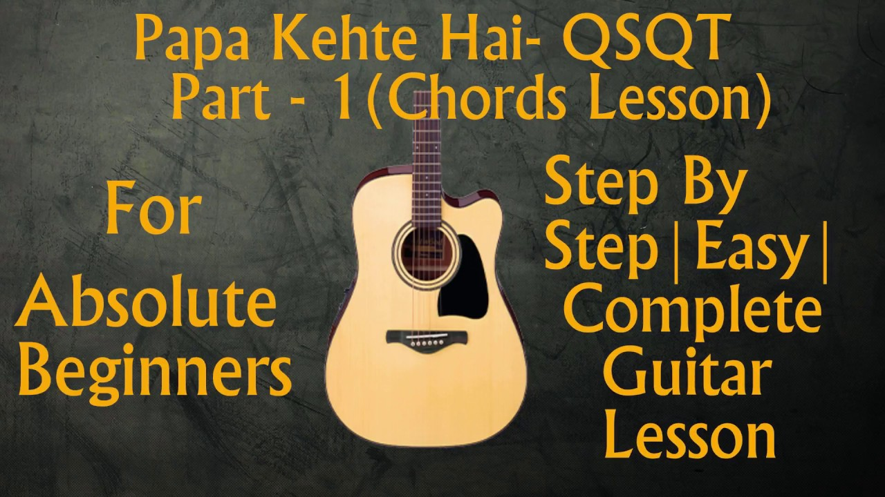 Papa Kehte Hain Qsqt Easy And Complete Guitar Lesson Part 1
