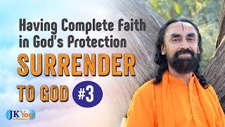 Having Complete Faith that God is Protecting Us | Part 3 - 6 Conditions for Surrender