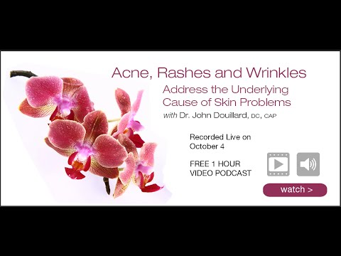 Acne, Rash and Wrinkles: Address the Underlying Cause of Skin Problems - John Douillard's LifeSpa