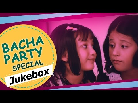 Bacha Party Special - Bollywood Songs For Children - Kids Compilation