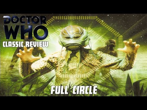 Doctor Who Classic Review - Full Circle
