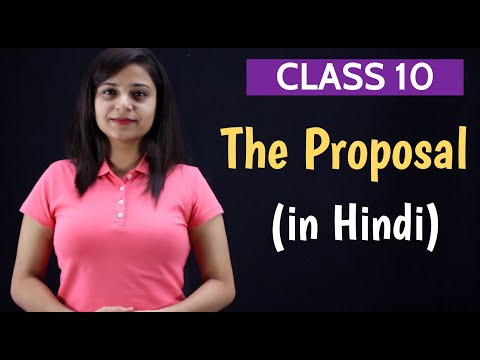 The Proposal Class 10 English | Full (हिन्दी में) Explained | In Hindi | With Question & Answers