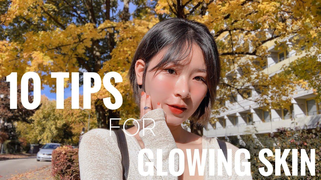 10 TIPS CHO LÀN DA GLOWY CĂNG BÓNG | 10 TIPS FOR GLOWING & HEALTHY SKIN | my20s ✨