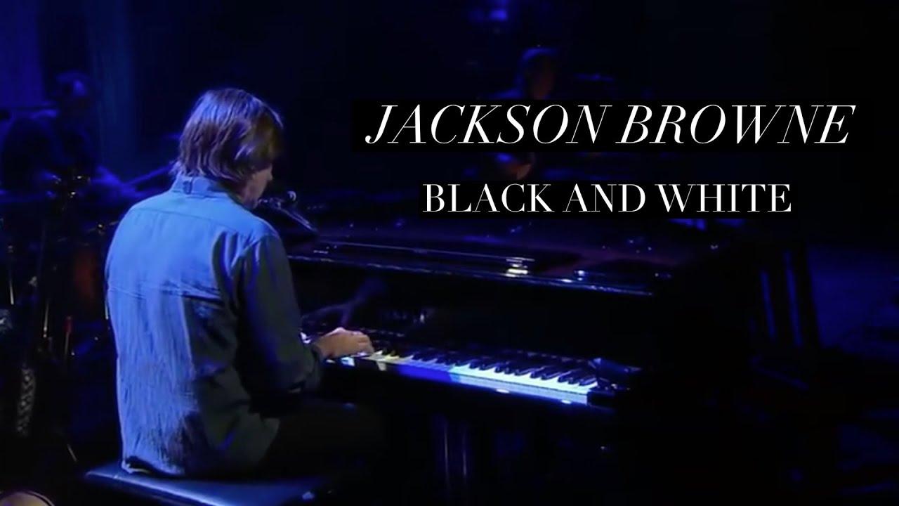 Jackson Browne - Black & White