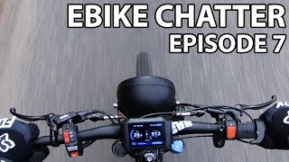 EBIKE CHATTER - EPISODE 7