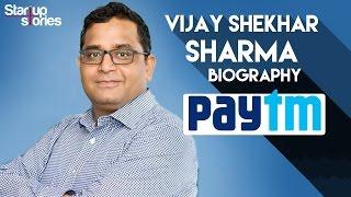 Vijay Shekhar Sharma Biography Paytm Founder Success Story Startup Stories