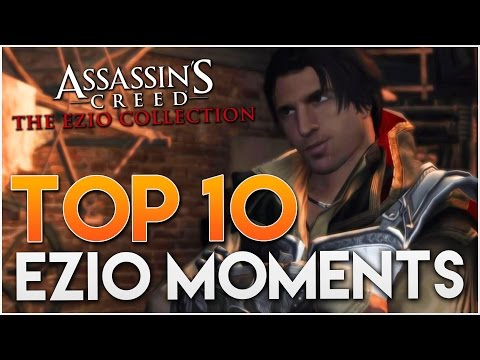 TOP 10 Greatest Ezio Auditore Moments of All Time | Assassin's Creed