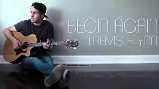 Begin Again - Taylor Swift (Cover) Travis Flynn